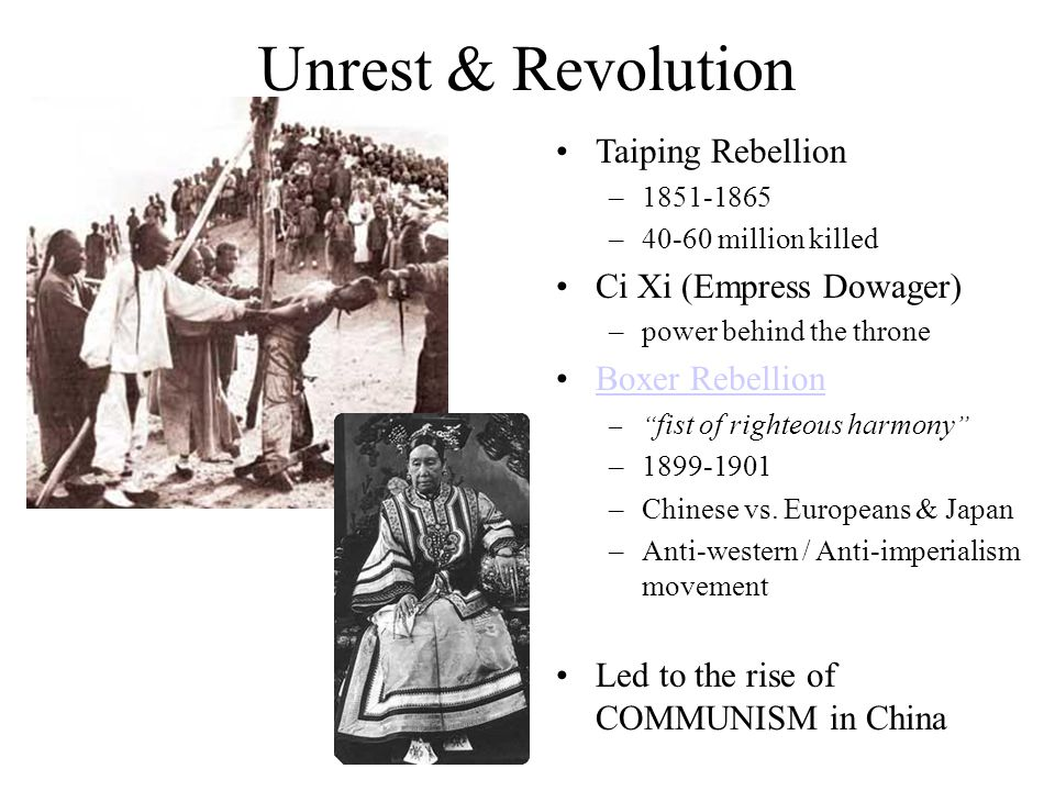 Unrest & Revolution Taiping Rebellion Ci Xi (Empress Dowager)