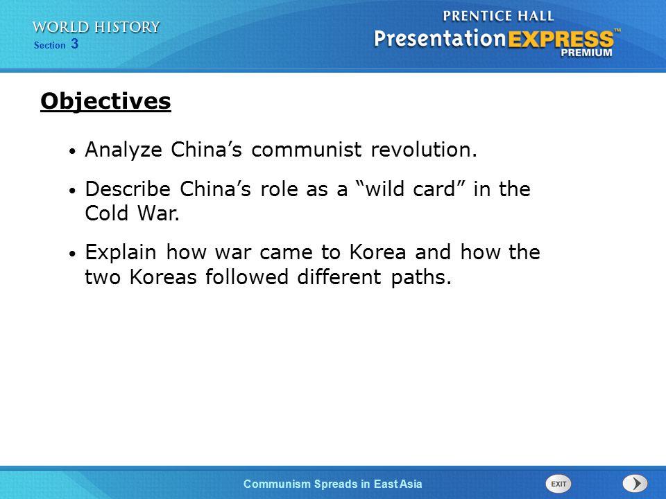 Objectives Analyze China's communist revolution.