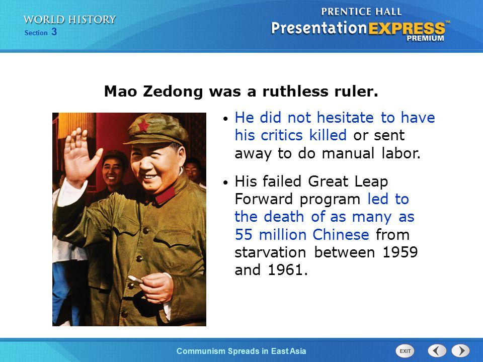 Mao Zedong was a ruthless ruler.