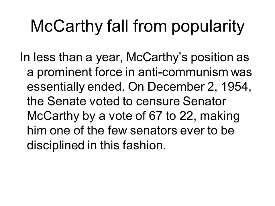 McCarthy fall from popularity