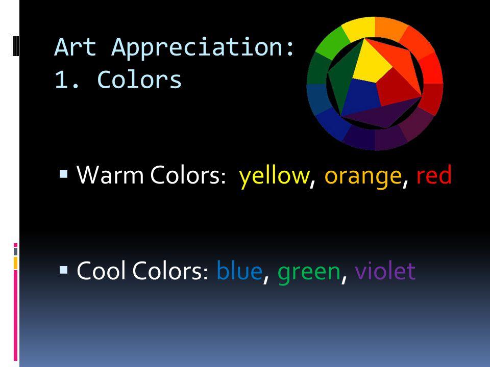 Art Appreciation: 1. Colors
