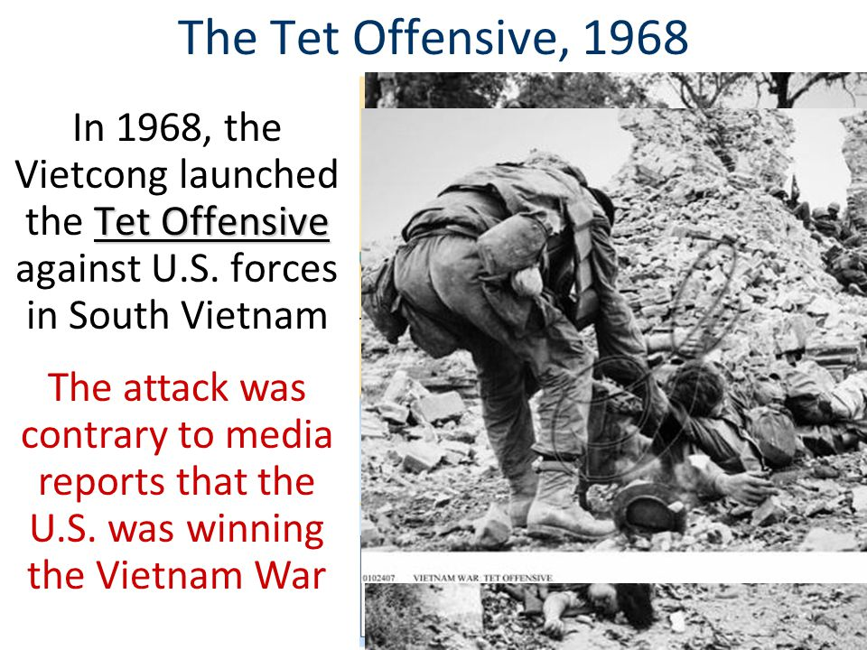 The Tet Offensive, 1968 In 1968, the Vietcong launched the Tet Offensive against U.S. forces in South Vietnam.