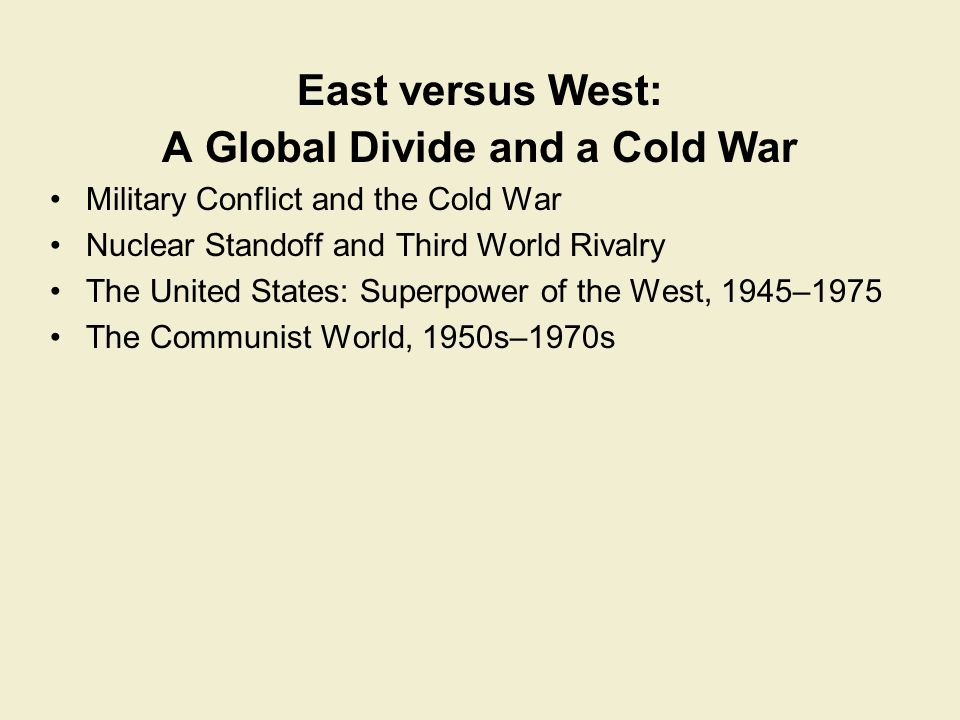 A Global Divide and a Cold War