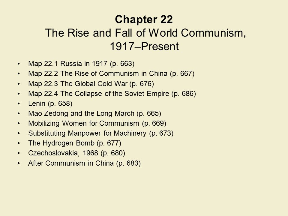 Chapter 22 The Rise and Fall of World Communism, 1917–Present
