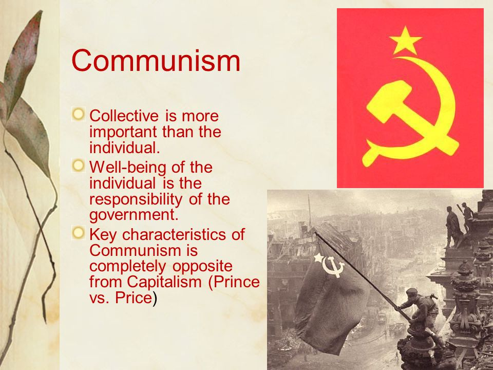 Communism Collective is more important than the individual.