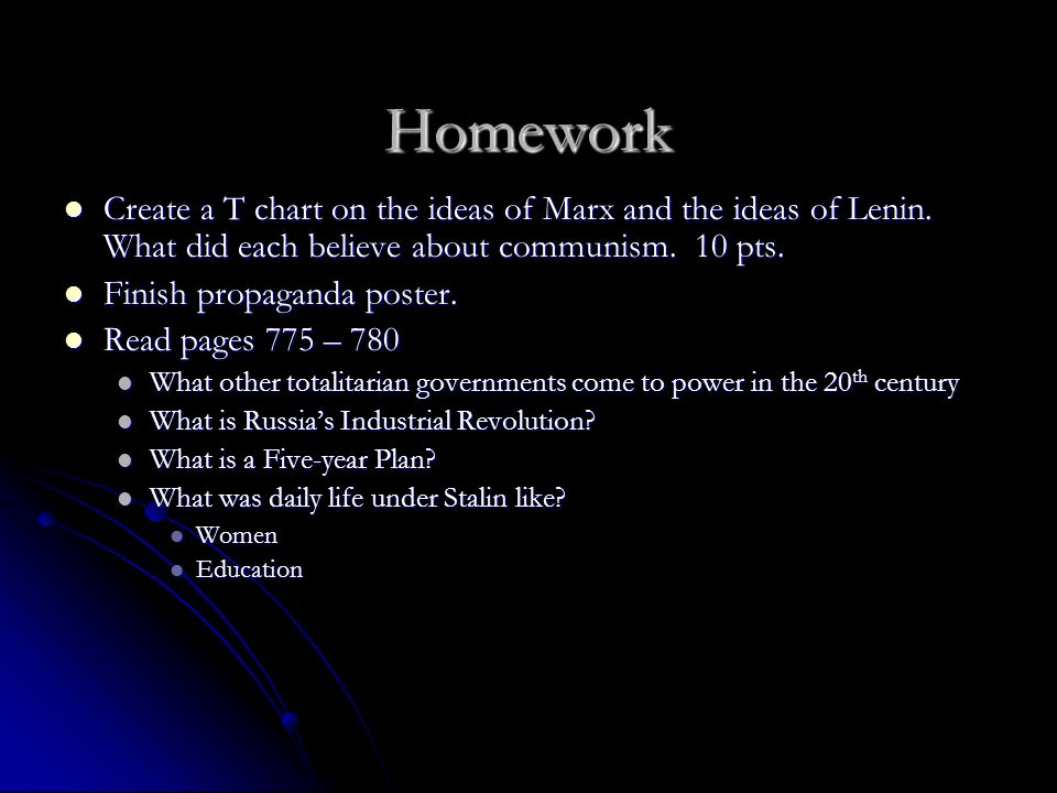 Homework Create a T chart on the ideas of Marx and the ideas of Lenin. What did each believe about communism. 10 pts.