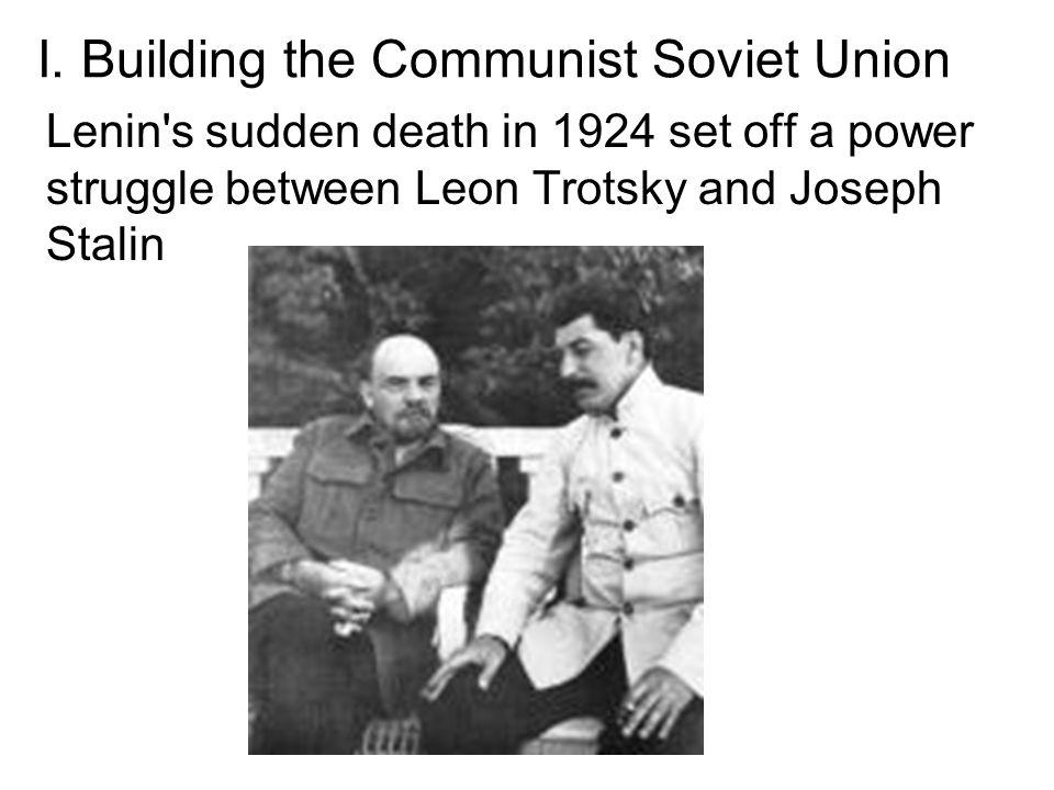 I. Building the Communist Soviet Union