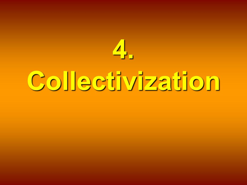 4. Collectivization