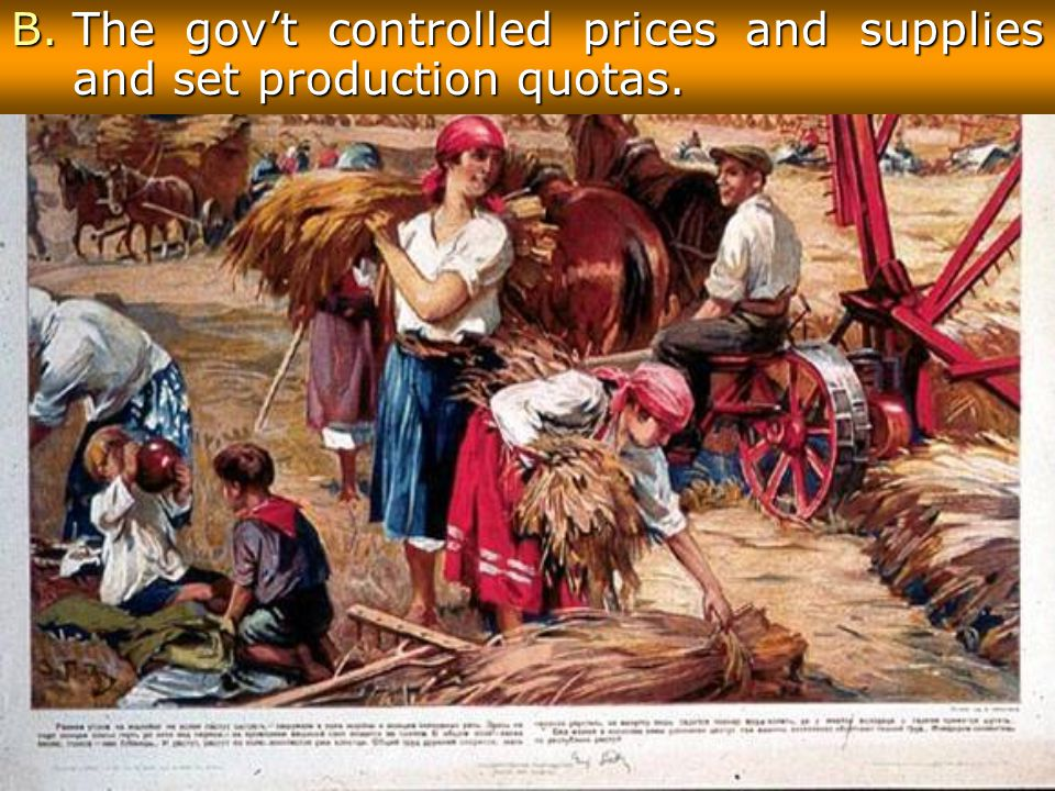The gov't controlled prices and supplies and set production quotas.
