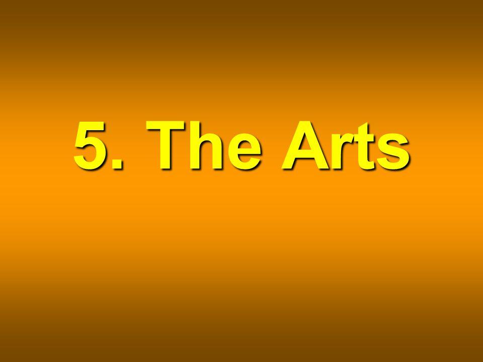 5. The Arts