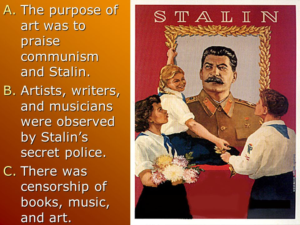 The purpose of art was to praise communism and Stalin.