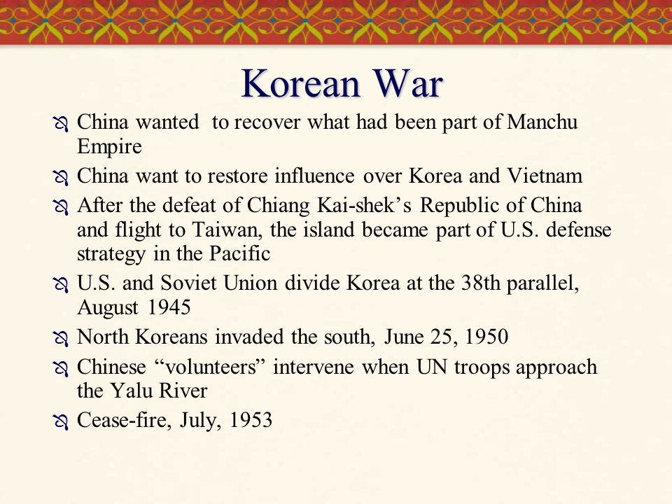 Korean War China wanted to recover what had been part of Manchu Empire