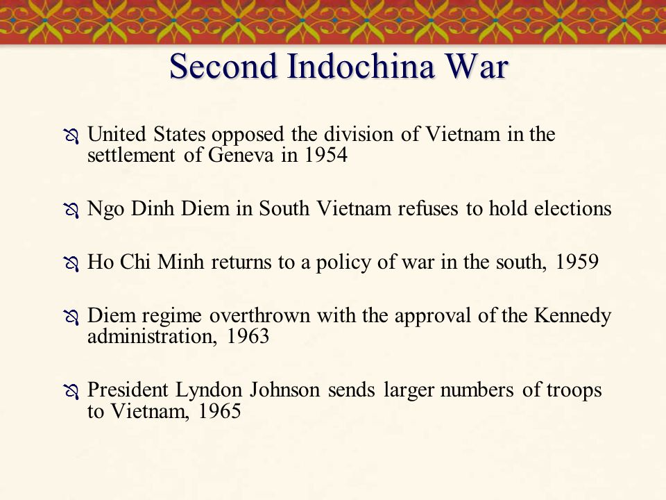 Second Indochina War United States opposed the division of Vietnam in the settlement of Geneva in 1954.