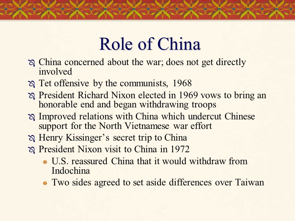 Role of China China concerned about the war; does not get directly involved. Tet offensive by the communists, 1968.