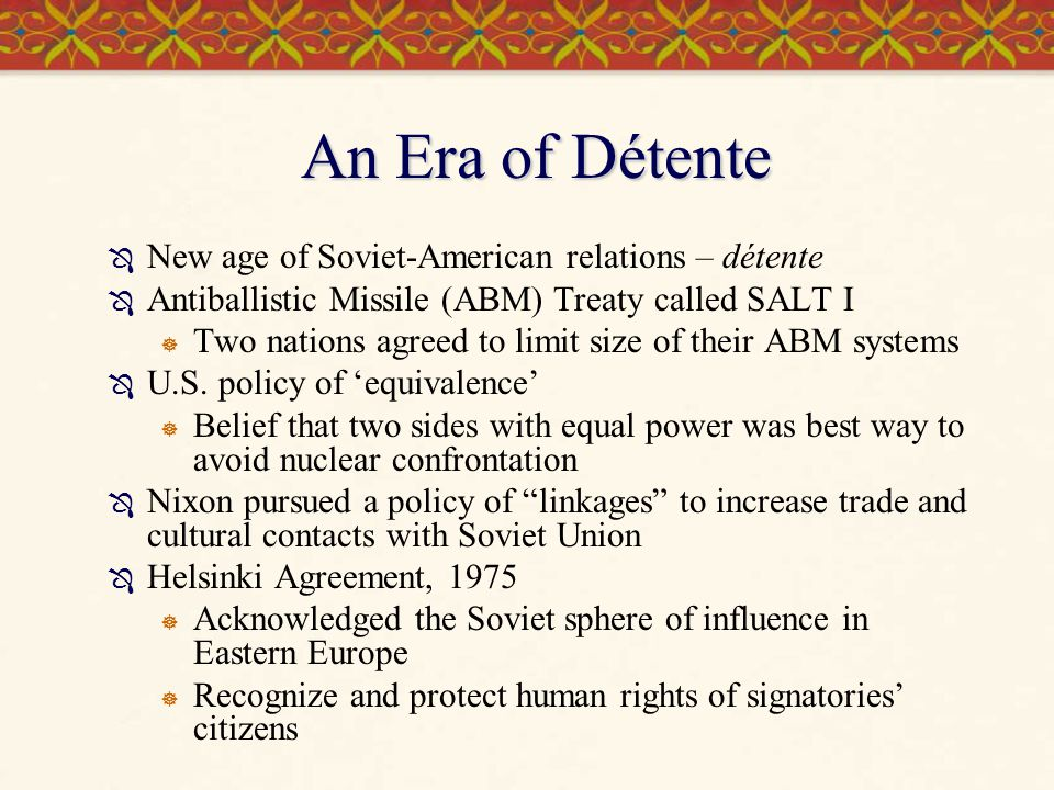 An Era of Détente New age of Soviet-American relations – détente