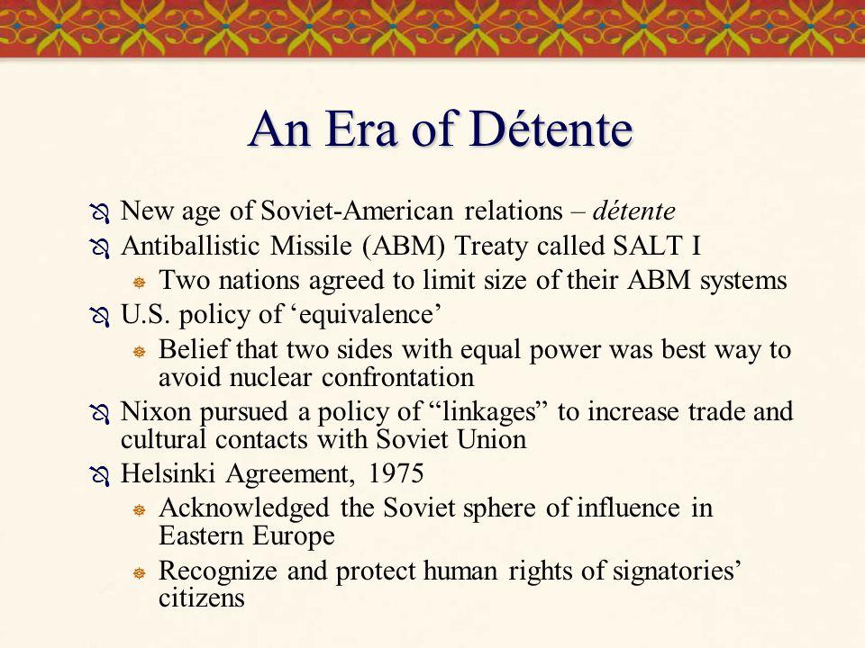 An Era of Détente New age of Soviet-American relations – détente