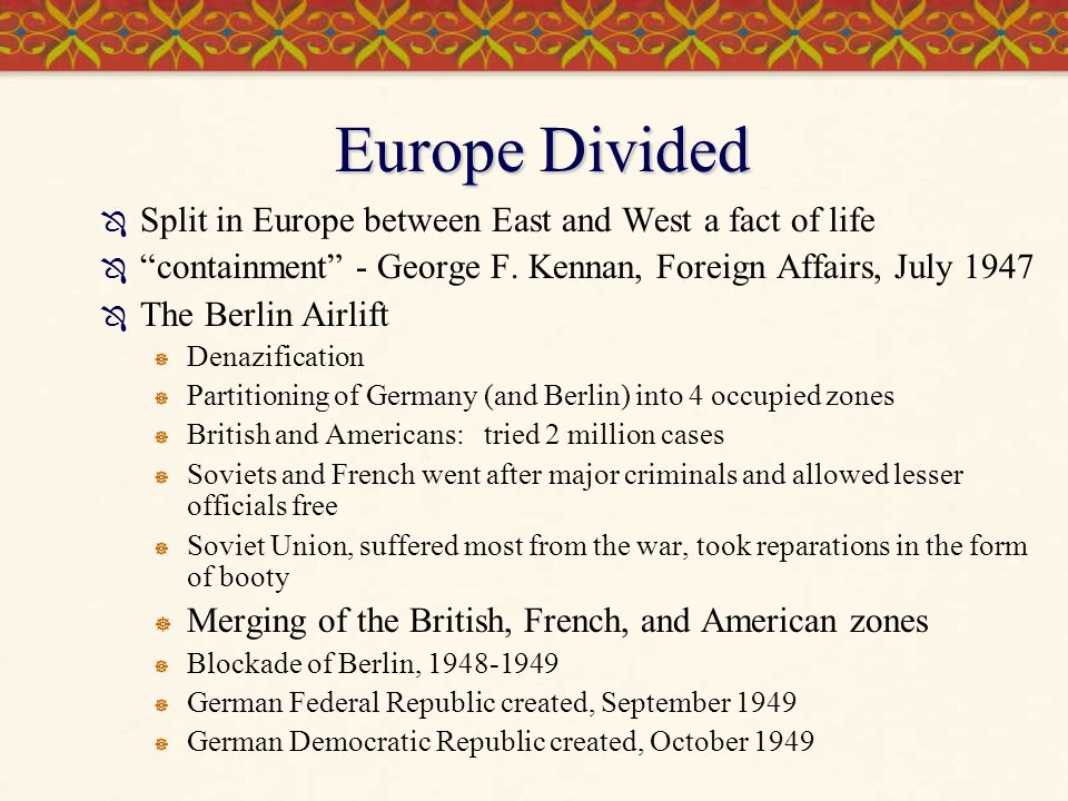 Europe Divided Split in Europe between East and West a fact of life