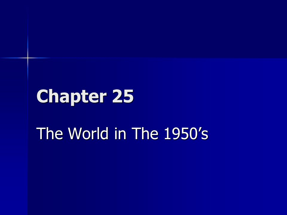 Chapter 25 The World in The 1950's