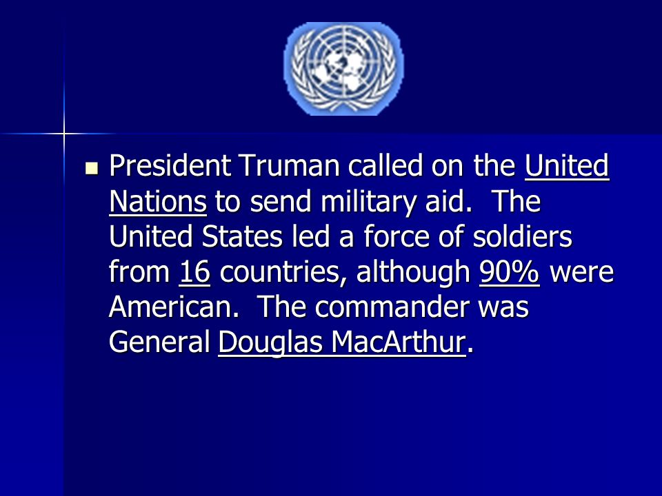 President Truman called on the United Nations to send military aid