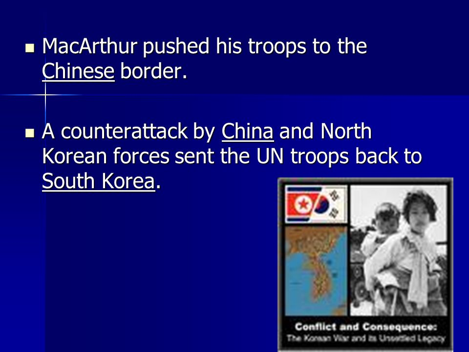 MacArthur pushed his troops to the Chinese border.