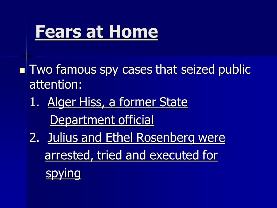 Fears at Home Two famous spy cases that seized public attention:
