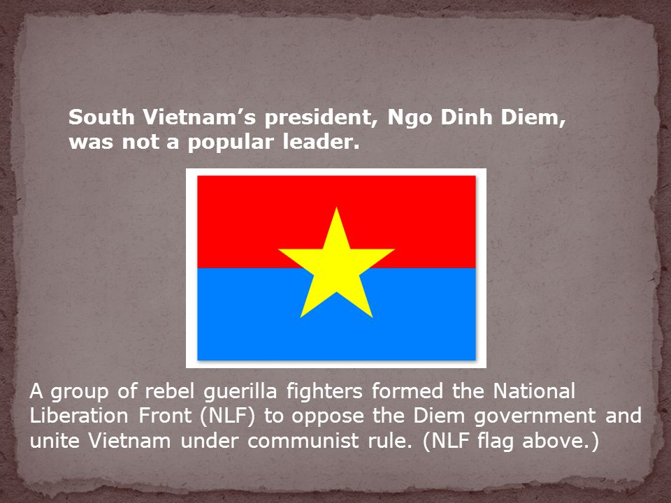 South Vietnam's president, Ngo Dinh Diem, was not a popular leader.
