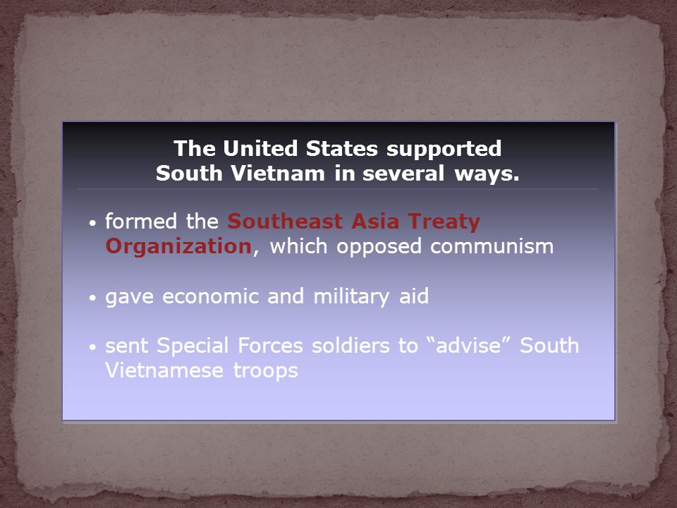 The United States supported South Vietnam in several ways.