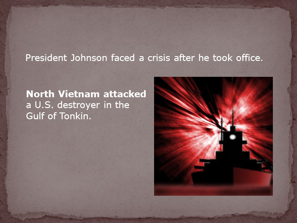 President Johnson faced a crisis after he took office.