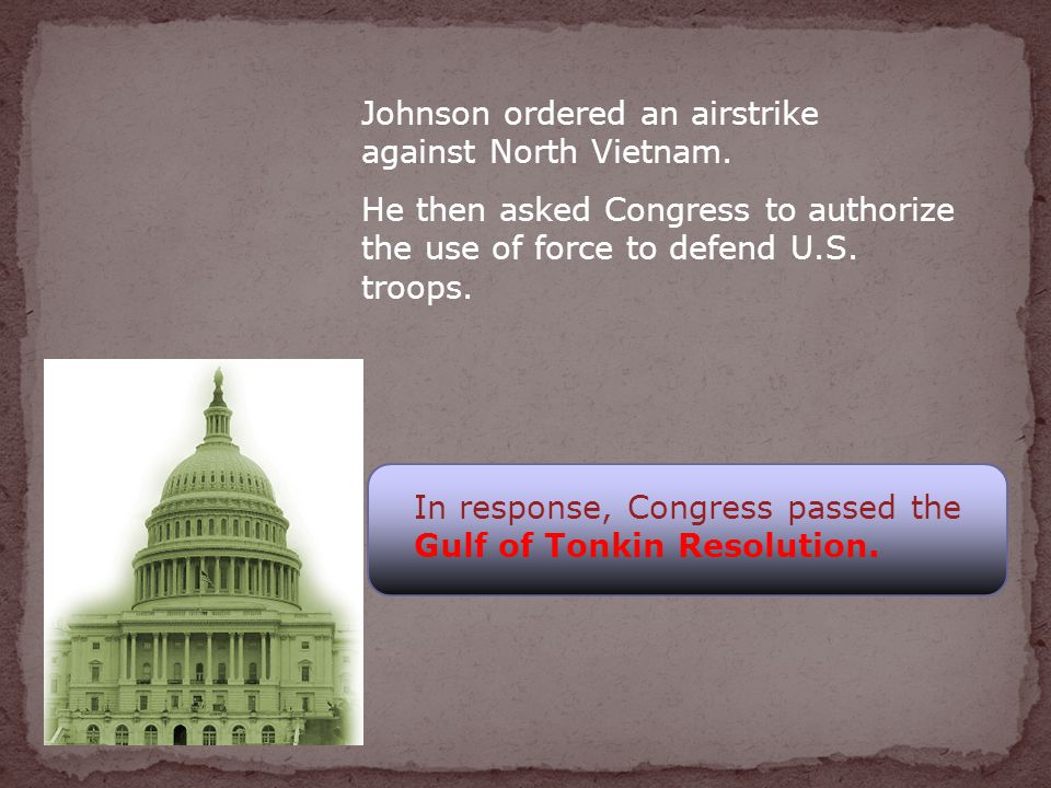 Johnson ordered an airstrike against North Vietnam.