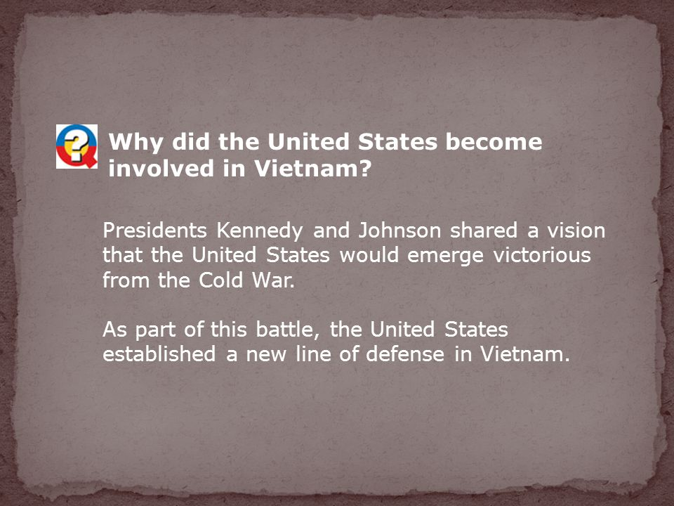 Why did the United States become involved in Vietnam