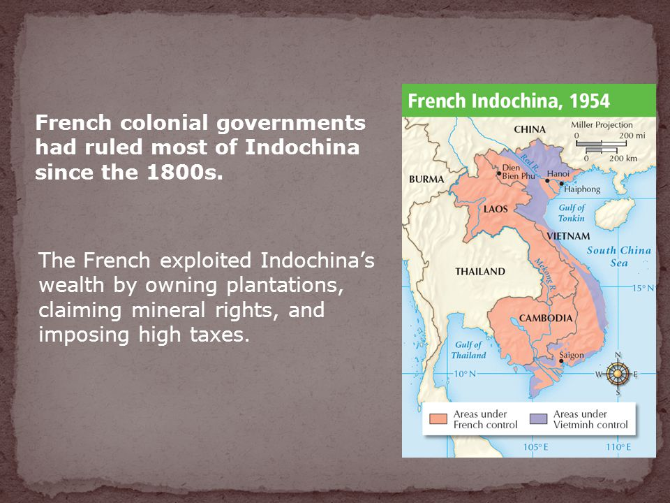 French colonial governments had ruled most of Indochina since the 1800s.