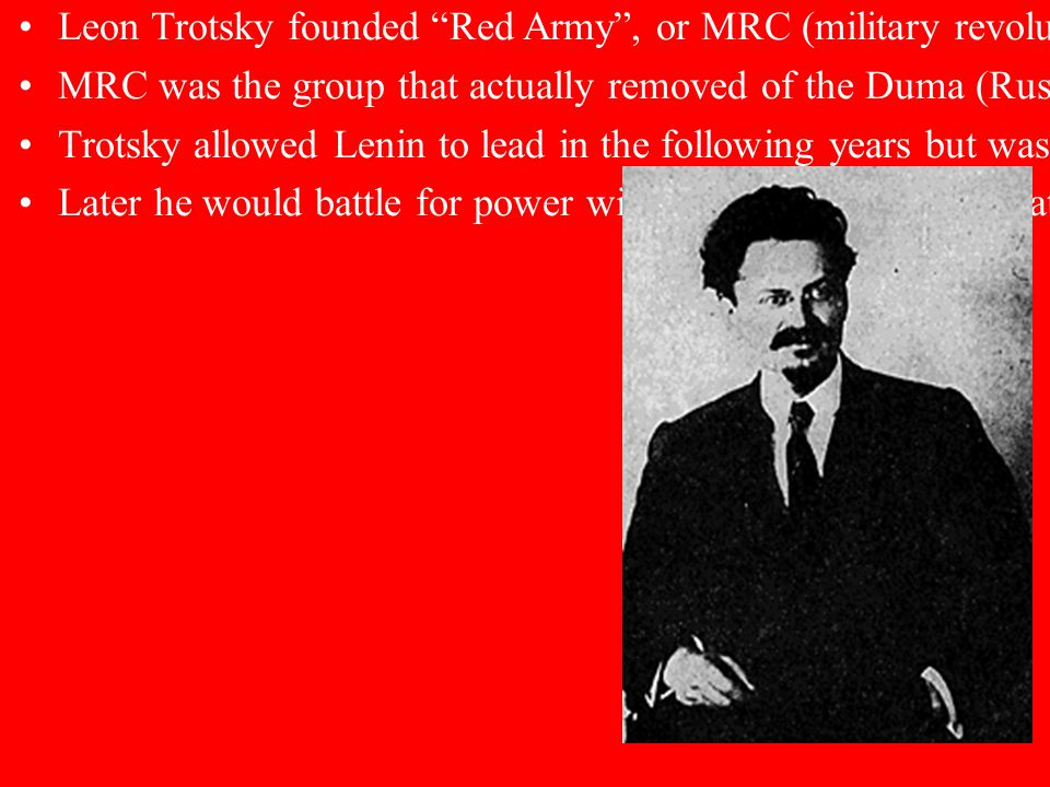 Leon Trotsky founded Red Army , or MRC (military revolutionary council) in 1917.