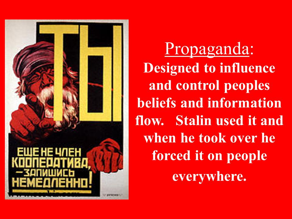 Propaganda: Designed to influence and control peoples beliefs and information flow.