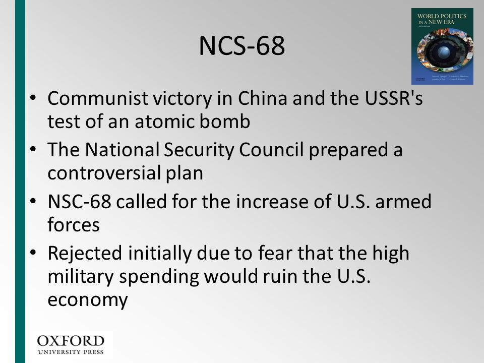 NCS-68 Communist victory in China and the USSR s test of an atomic bomb. The National Security Council prepared a controversial plan.
