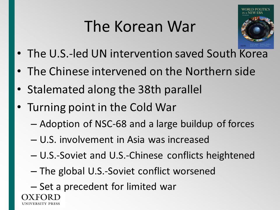 The Korean War The U.S.-led UN intervention saved South Korea