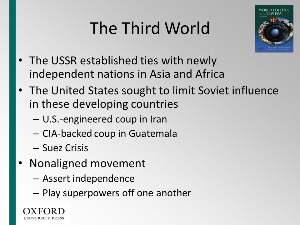 The Third World The USSR established ties with newly independent nations in Asia and Africa.