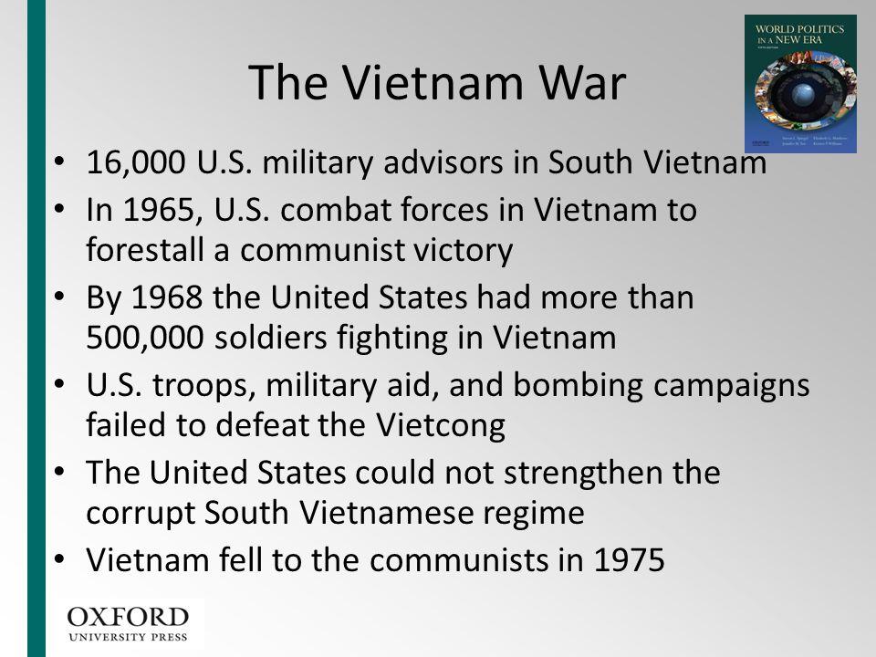 The Vietnam War 16,000 U.S. military advisors in South Vietnam