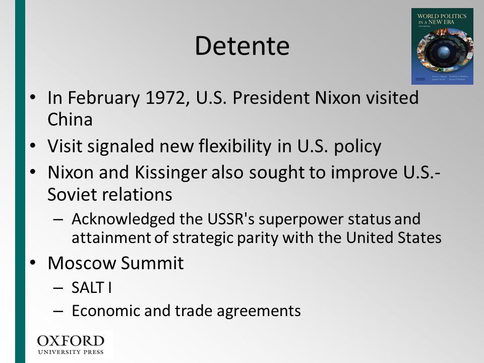 Detente In February 1972, U.S. President Nixon visited China