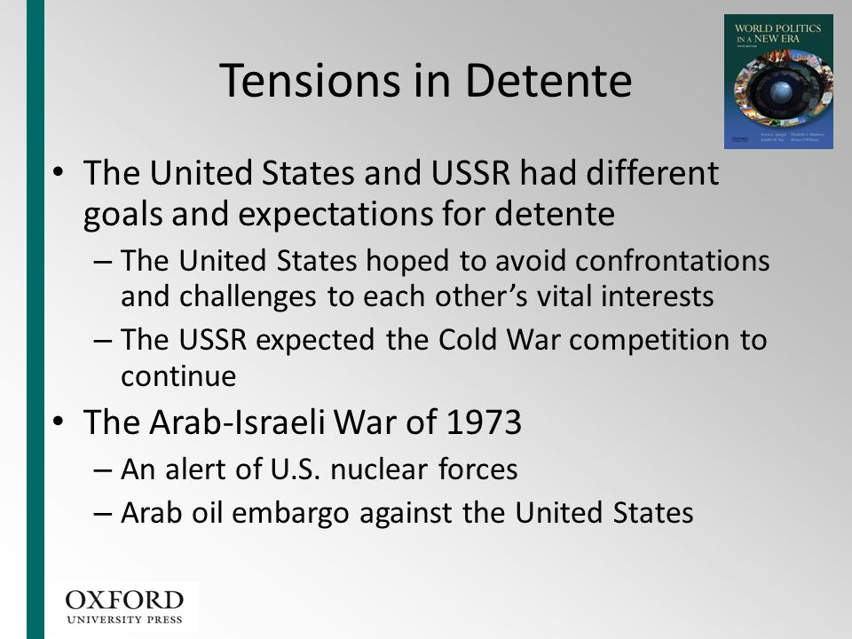 Tensions in Detente The United States and USSR had different goals and expectations for detente.