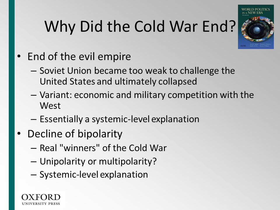 Why Did the Cold War End End of the evil empire Decline of bipolarity