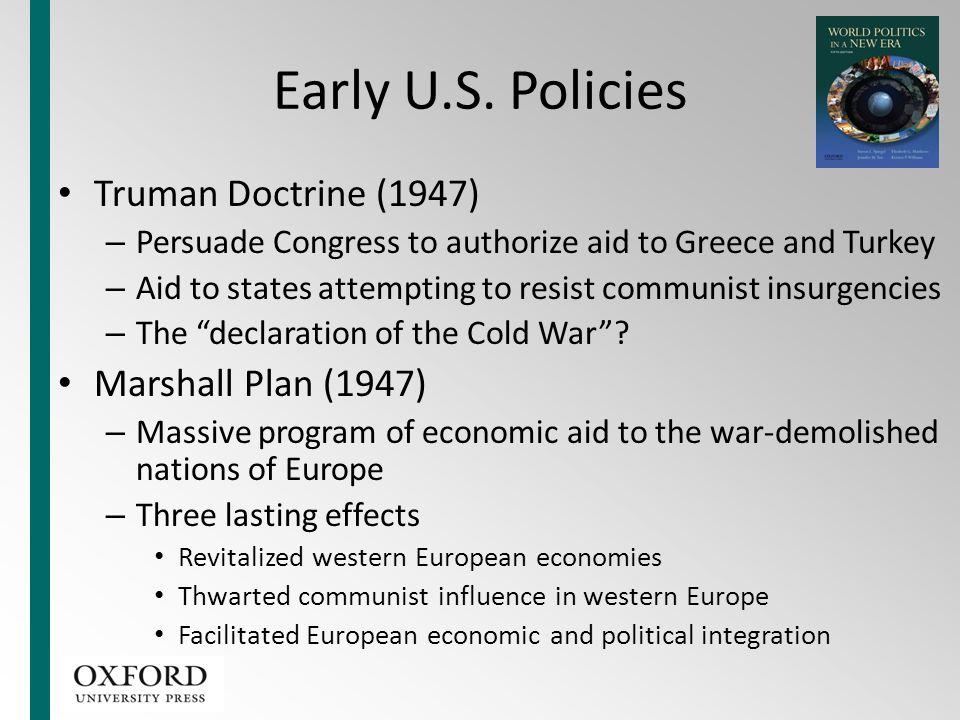 Early U.S. Policies Truman Doctrine (1947) Marshall Plan (1947)