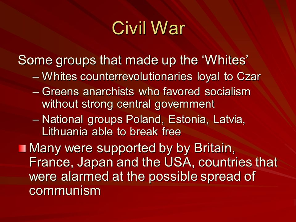 Civil War Some groups that made up the 'Whites'