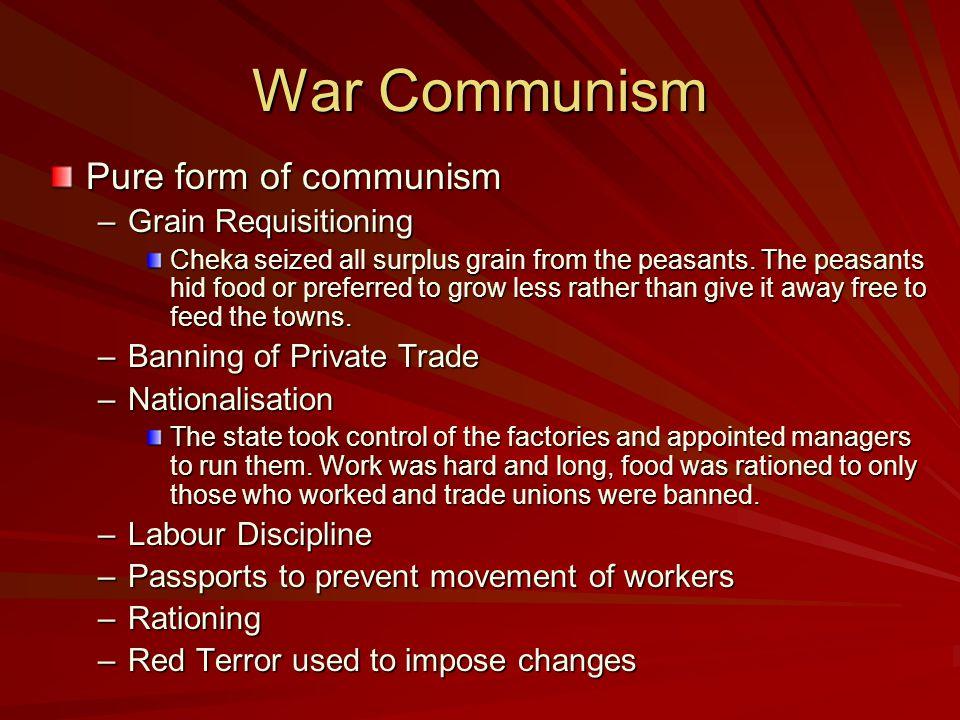 War Communism Pure form of communism Grain Requisitioning