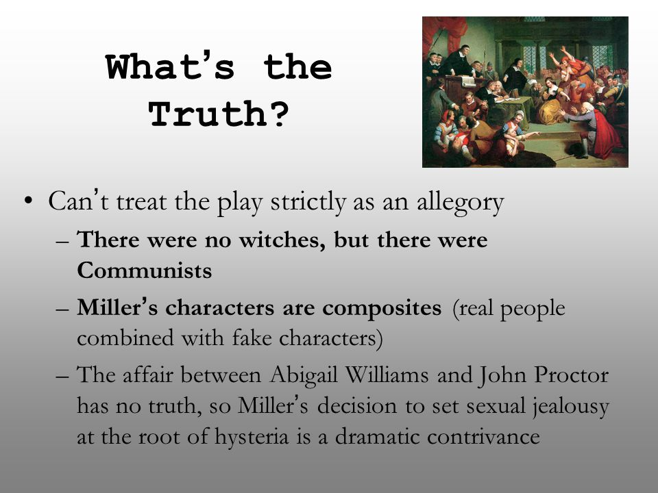 What's the Truth Can't treat the play strictly as an allegory
