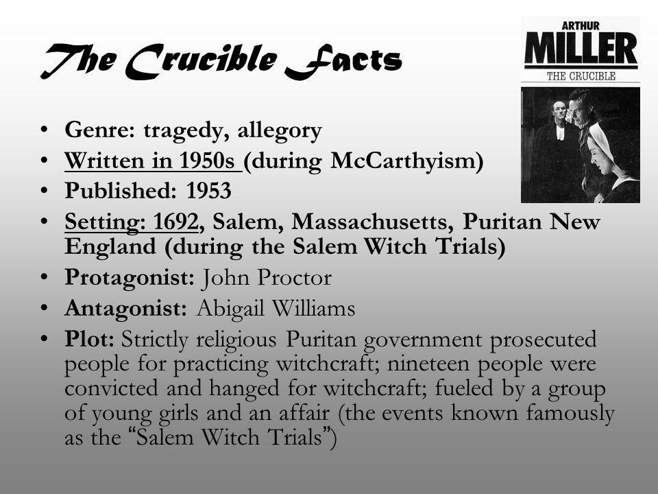 The Crucible Facts Genre: tragedy, allegory