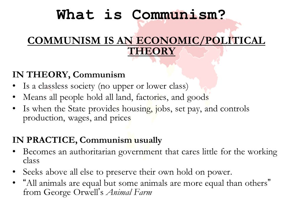 COMMUNISM IS AN ECONOMIC/POLITICAL THEORY