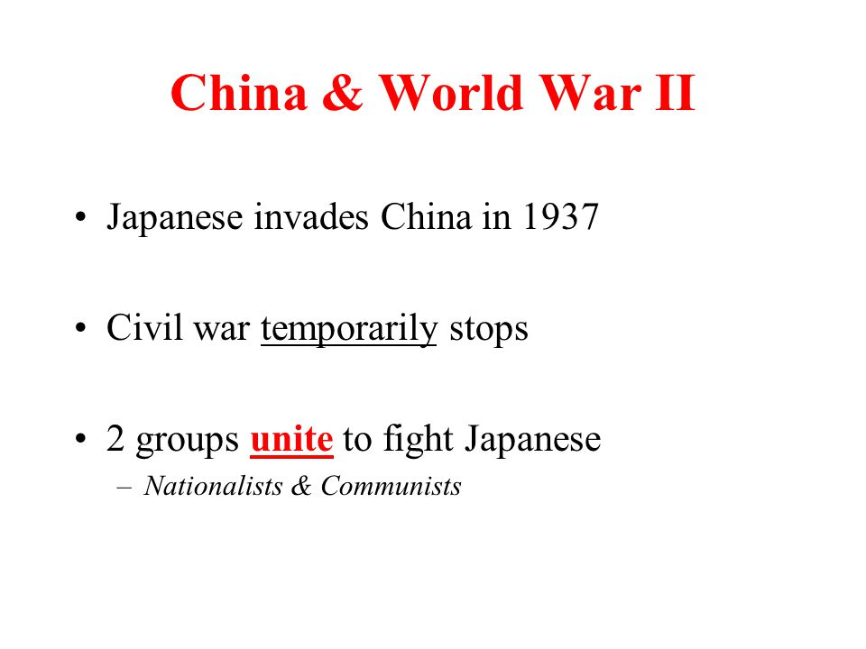 China & World War II Japanese invades China in 1937