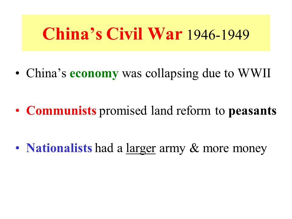 China's Civil War 1946-1949 China's economy was collapsing due to WWII