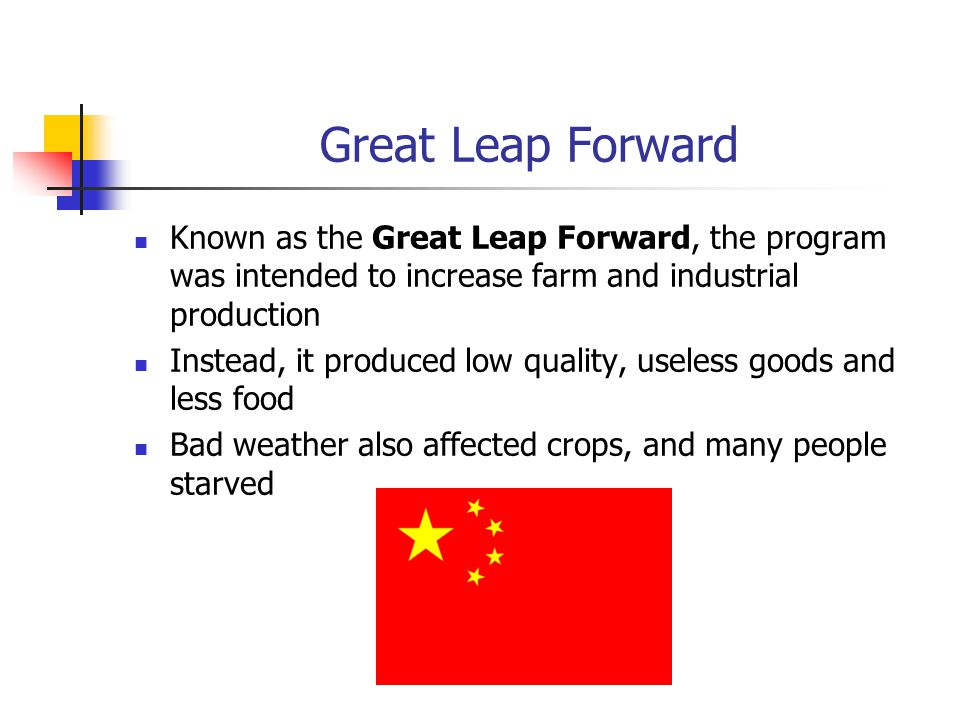 Great Leap Forward Known as the Great Leap Forward, the program was intended to increase farm and industrial production.
