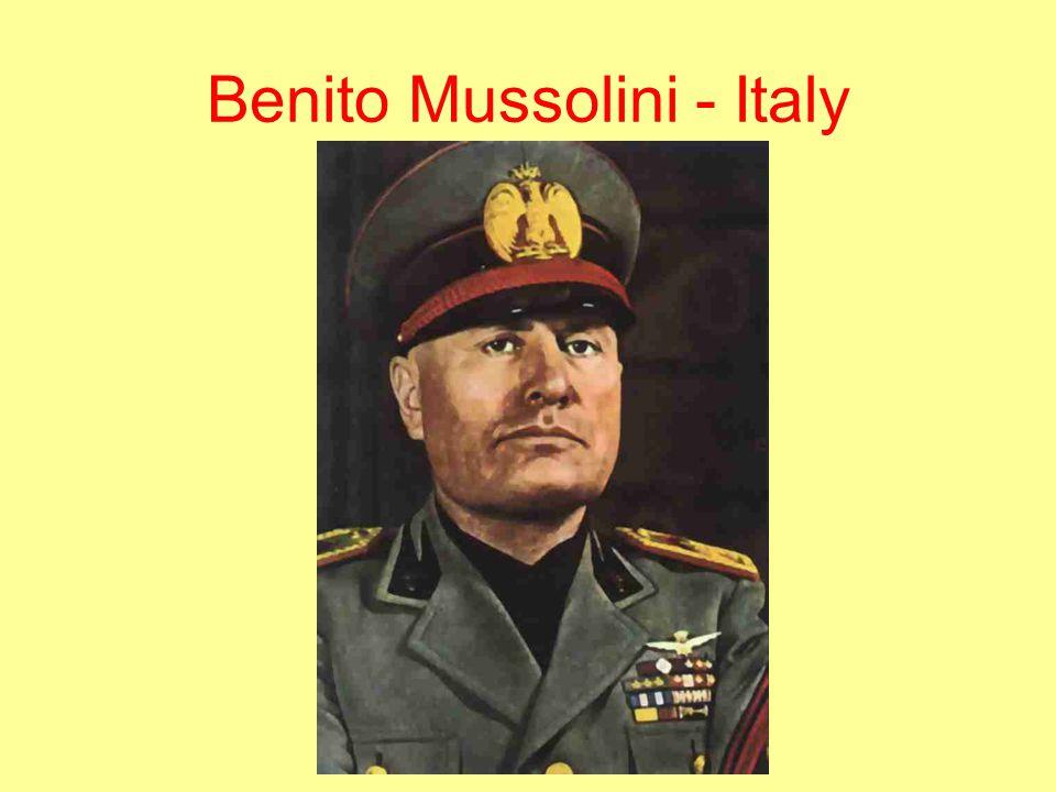 Benito Mussolini - Italy